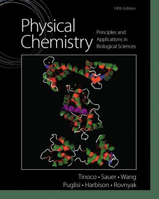 Physical Chemistry By Tinonco, Ignacio, Jr./ Sauer, Kenneth/ Wang, James C./ Puglisi, Joseph D./ Harbison, Gerard