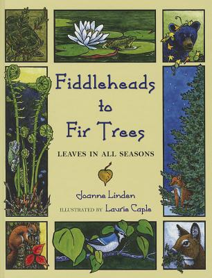 Fiddleheads to Fir Trees By Linden, Joann/ Caple, Laurie (ILT)