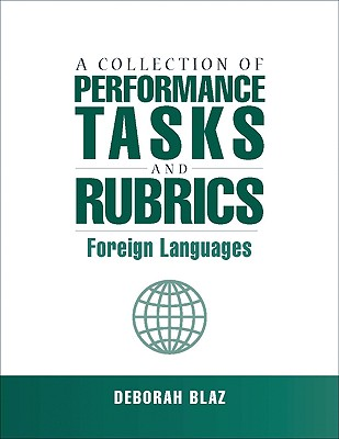 A Collection of Performance Tasks and Rubrics By Blaz, Deborah